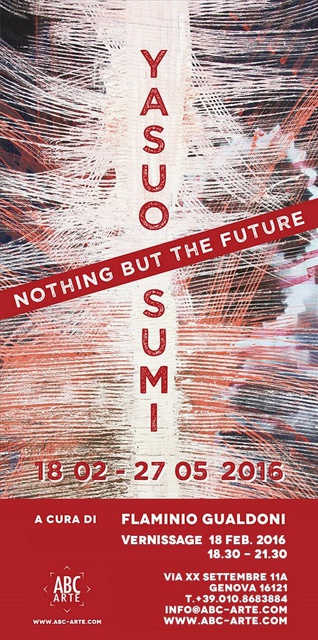<p>Yasuo Sumi, &#34;Nothing But the Future&#34;, invito al vernissage ABC-ARTE, Genova</p>